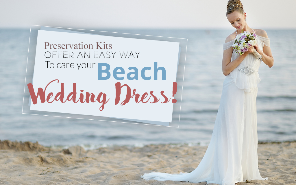 Preservation Kits Offer An Easy Way To Care For Your Beach Wedding ...