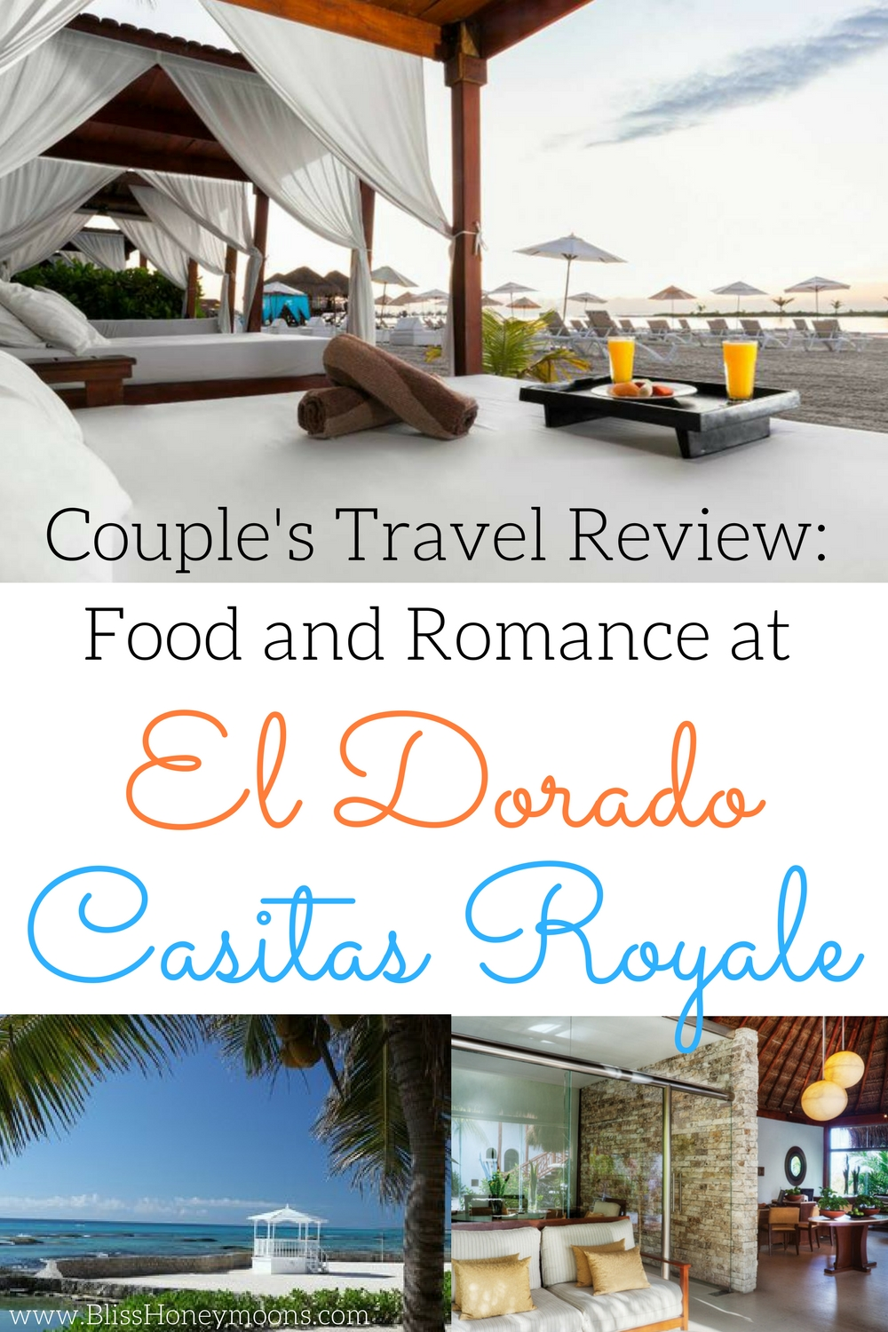 honeymoon planning solution, El Dorado Casitas Royale review, great honeymoon experience, great honeymoon food, Bliss Honeymoons review, best destination honeymoon, tropical romantic honeymoon