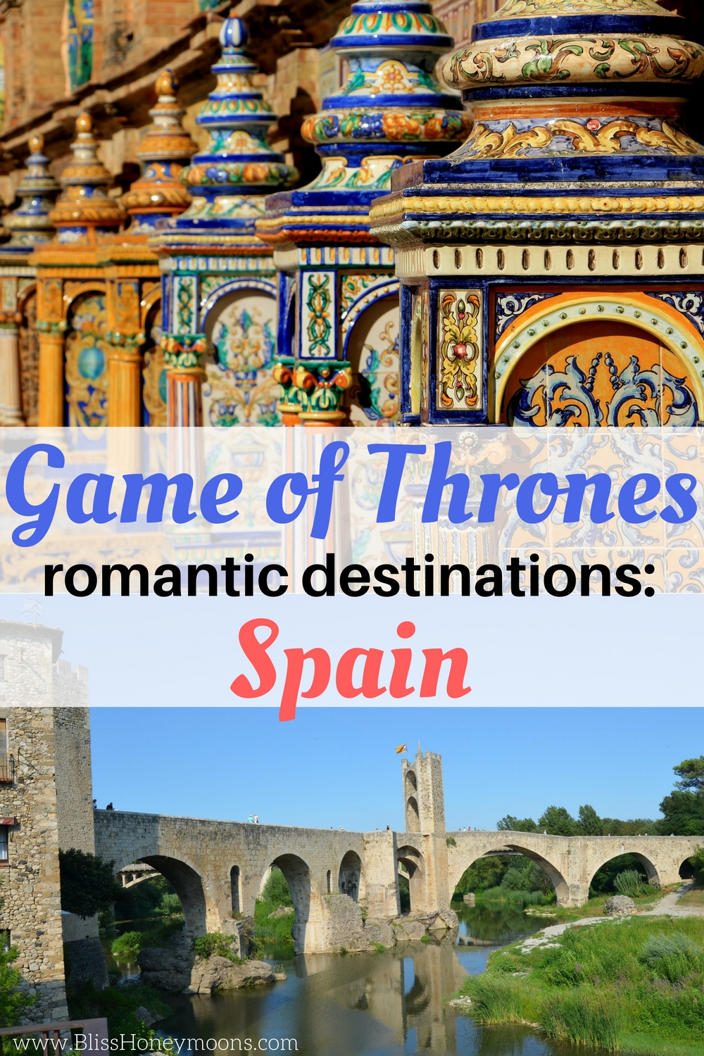Spain Game of Thrones, Game of Thrones travel, Game of Thrones destinations Spain, unique destination wedding ideas, unique destination honeymoon ideas, top destination wedding ideas, romantic travel Spain, Seville travel ideas, Girona travel ideas, Bliss Honeymoons reviews