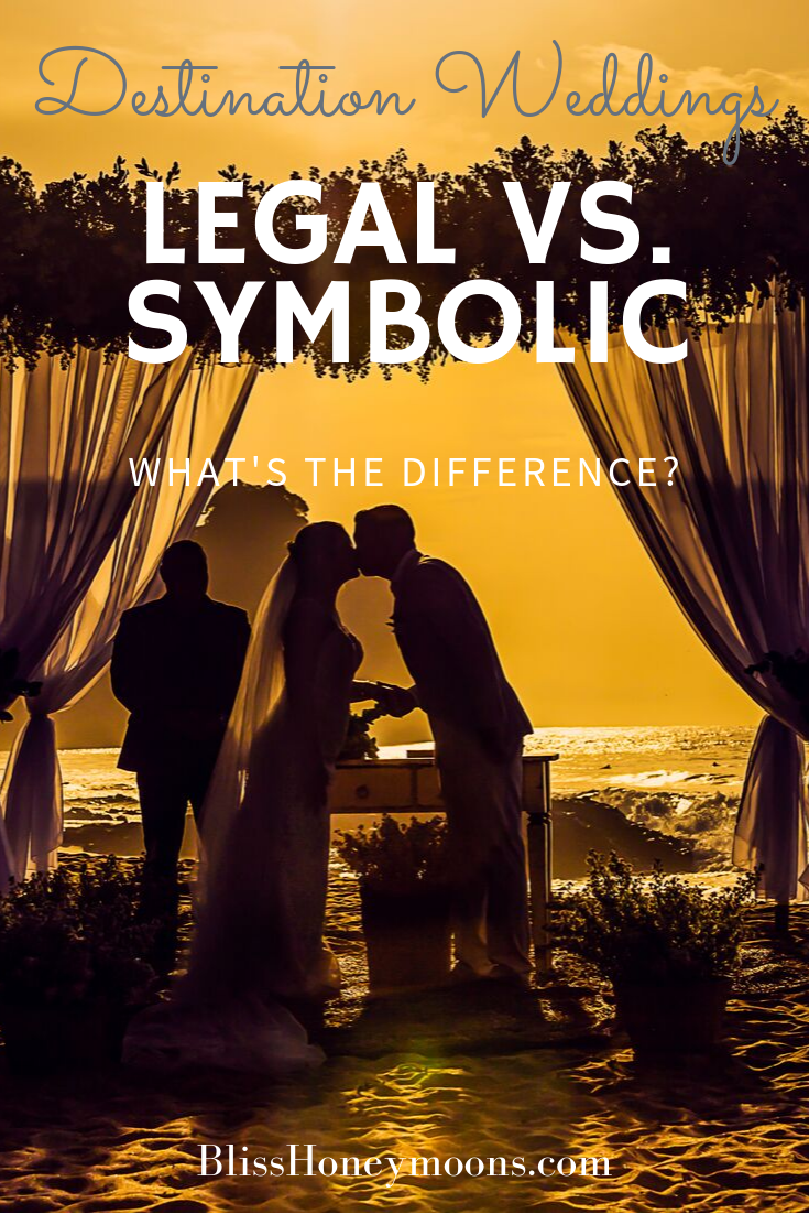 Destination Wedding Basics: Legal vs Symbolic Ceremony